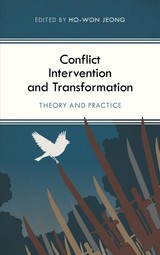Conflict Intervention And Transformation - Jeong, Ho-Won (EDT) - ISBN: 9781786610256