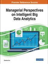 Managerial Perspectives On Intelligent Big Data Analytics - Sun, Zhaohao (EDT) - ISBN: 9781522572770