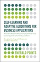 Self-learning And Adaptive Algorithms For Business Applications - Hu, Zhengbing; Bodyanskiy, Yevgeniy V.; Tyshchenko, Oleksii - ISBN: 9781838671747