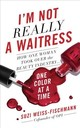 I'm Not Really A Waitress - Weiss-fischmann, Suzi - ISBN: 9781580058193