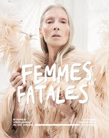 Femmes Fatales - Hohe, Madelief/ Koning, Georgette/ Demeon, Eve - ISBN: 9789462622098