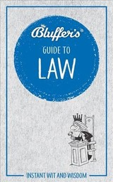 Bluffer's Guide To Law - Laing, Adrian - ISBN: 9781785216237