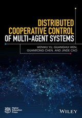 Distributed Cooperative Control Of Multi-agent Systems - Cao, Jinde; Chen, Guanrong; Wen, Guanghui; Yu, Wenwu - ISBN: 9781119246206