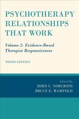 Psychotherapy Relationships That Work - Norcross, John C. (EDT)/ Wampold, Bruce E. (EDT) - ISBN: 9780190843960