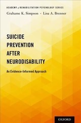Suicide Prevention After Neurodisability - Simpson, Grahame K. (associate Professor, University Of Sydney School Of Medicine); Brenner, Lisa A. (professor Of Psychiatry, Neurology, And Physical Medicine And Rehabilitation (pm&r), University Of Colorado, Anschutz School Of Medicine) - ISBN: 9780199928415