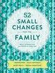 52 Small Changes For The Family - Shea Tan, Danielle; Blumenthal, Brett - ISBN: 9781452169583