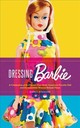 Dressing Barbie - Spencer, Carol - ISBN: 9780062802446