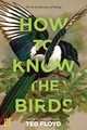 How To Know The Birds - Floyd, Ted - ISBN: 9781426220036