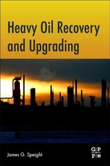 Heavy Oil Recovery and Upgrading - Speight, James G. - ISBN: 9780128130254