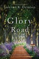 Glory Road - Denton, Lauren K. - ISBN: 9780785219705