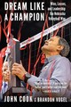 Dream Like A Champion - Cook, John; Vogel, Brandon - ISBN: 9781496201775