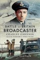 Battle Of Britain Broadcaster - Gardner, Robert - ISBN: 9781526746870