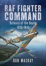 Raf Fighter Command Defence Of The Realm 1936-1945 - Mackay, R. - ISBN: 9781781557273