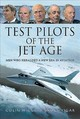 Test Pilots Of The Jet Age - Higgs, Colin; Vigar, Bruce - ISBN: 9781526747754