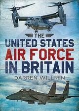 United States Air Force In Britain - Willmin, Darren - ISBN: 9781781556993