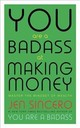 You Are A Badass At Making Money - Sincero, Jen - ISBN: 9781473649569
