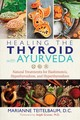 Healing The Thyroid With Ayurveda - Teitelbaum, Marianne/ Grover, Anjali, M.D. (FRW) - ISBN: 9781620557822