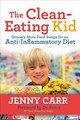 Clean-eating Kid - Carr, Jenny - ISBN: 9781642794489