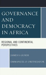 Governance And Democracy In Africa - Guseh, James S.; Oritsejafor, Emmanuel O. - ISBN: 9781498532990