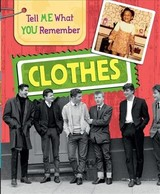 Tell Me What You Remember: Clothes - Ridley, Sarah - ISBN: 9781445143613