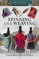 Spinning And Weaving - Lynn, Huggins-cooper, - ISBN: 9781526724526