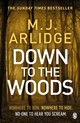 Down To The Woods - Arlidge, M. J. - ISBN: 9781405925686