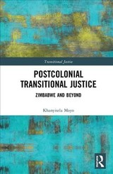 Postcolonial Transitional Justice - Moyo, Khanyisela - ISBN: 9781138485747