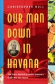 Our Man Down In Havana - Hull, Christopher - ISBN: 9781643130187