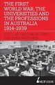 First World War, The Universities And The Professions In Australia 1914-1939 - Darian-Smith, Kate; Waghorne, James - ISBN: 9780522872897