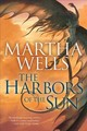 Harbors Of The Sun - Wells, Martha - ISBN: 9781597808910