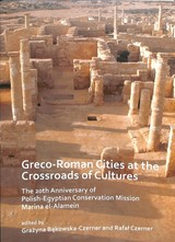 Greco-roman Cities At The Crossroads Of Cultures: The 20th Anniversary Of Polish-egyptian Conservation Mission Marina El-alamein - Bakowska-czerner, Grazyna (EDT)/ Czerner, Rafal (EDT) - ISBN: 9781789691481