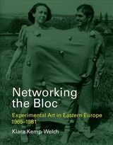 Networking The Bloc - Kemp-welch, Klara (lecturer, The Courtauld Institute Of Art) - ISBN: 9780262038300