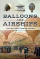 Balloons And Airships - Anthony, Burton, - ISBN: 9781526719492