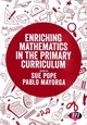 Enriching Mathematics In The Primary Curriculum - Pope, Sue (EDT)/ Mayorga, Pablo (EDT) - ISBN: 9781526488275