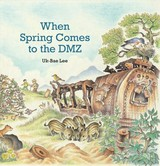 When Spring Comes To The Dmz - Lee, Uk-Bae - ISBN: 9780874869729