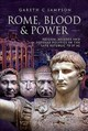 Rome, Blood And Power - Sampson, Gareth C. - ISBN: 9781526710178