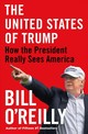 United States Of Trump - O'Reilly, Bill - ISBN: 9781250237224