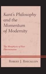 Kant's Philosophy And The Momentum Of Modernity - Roecklein, Robert J. - ISBN: 9781498571395