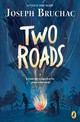 Two Roads - Bruchac, Joseph - ISBN: 9780735228870
