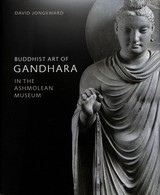 Buddhist Art Of Gandhara - Jongeward, David - ISBN: 9781910807224