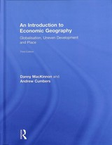 An Introduction To Economic Geography - Mackinnon, Danny/ Cumbers, Andrew - ISBN: 9781138924505
