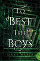 To Best The Boys - Weber, Mary - ISBN: 9780718080969