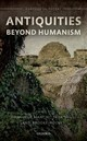 Antiquities Beyond Humanism - Bianchi, Emanuela (EDT)/ Brill, Sara (EDT)/ Holmes, Brooke (EDT) - ISBN: 9780198805670