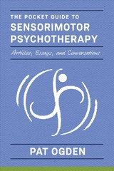 Pocket Guide To Sensorimotor Psychotherapy In Context - Ogden, Pat (sensorimotor Psychotherapy Institute) - ISBN: 9780393714029