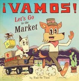 !vamos! Let's Go To The Market - Raul The Third, Raul The Third - ISBN: 9781328557261