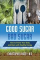 Good Sugar, Bad Sugar - Vasey, Christopher - ISBN: 9781620558089