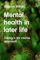 Mental Health In Later Life - Milne, Alisoun (university Of Kent) - ISBN: 9781447305712