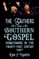 Gaithers And Southern Gospel - Harper, Ryan P. - ISBN: 9781496823403