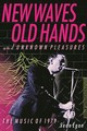 New Waves, Old Hands, And Unknown Pleasures - Egan, Sean - ISBN: 9781617137327