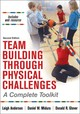 Team Building Through Physical Challenges - Glover, Donald R.; Midura, Daniel M; Anderson, Leigh - ISBN: 9781492566922